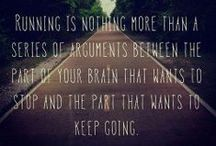 Keep on running / motivational posters and useful runner's exercises / by Laura Christie