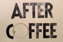 Life starts after coffee / Before, don't even try...