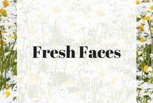 Fresh Faces / Beautiful, fresh faces to look amazing inside and out!