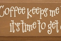 Coffee Signs / by Sawdust City LLC