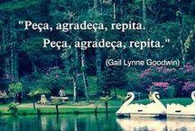 Frases e Inspiração / Belas frases com fotos de lugares e paisagens de sonho de Gramado, Canela e da Serra Gaúcha.