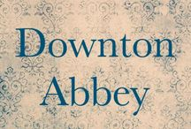 Downton Abbey / Downton Abbey is my Life and my Life is Downton Abbey / by Xa Bacon
