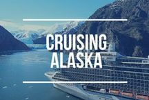 Cruising Alaska / What to see and things to do during a cruise to Alaska.