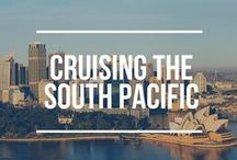 Cruising the South Pacific / Cruises to Australia, New Zealand and other islands and countries in the South Pacific.