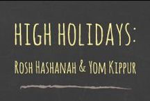 High Holidays - Rosh Hashanah &   Yom Kippur / The High Holidays are the Days of Awe, the beginning of the Jewish year. They include Rosh Hashanah (the Jewish New Year) and Yom Kippur (the Day of Atonement).
