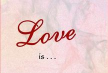 Love Is . . . / Love - the greatest and most powerful gift