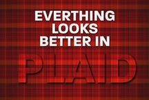 PLAID ABOUT YOU / All Things Tartan / by DDG