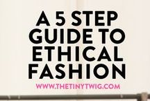 BE ETHICAL / Guidelines and more inspiration to live a life as an ethical consumer and citizen of the world!