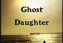ghost daughter / The Ghost Daughter is a literary novel following three women as their lives crash together in the wake of the Loma Prieta earthquake. Coming soon via Coffeetown Press.
