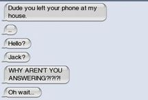 Autocorrect LOL / Jus to Laugh out Loud... nothing more.