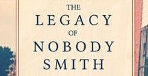 """Blog: The Legacy of Nobody Smith / The stories behind the story """"The Legacy of Nobody Smith"""""""