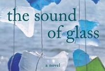 The Sound of Glass / Everything you need to know about my newest novel, The Sound of Glass, set in historic Beaufort, South Carolina. Available for pre-order now; in stores May 12.
