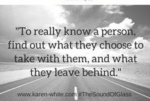 Journal of Truths / In Karen White's latest novel, THE SOUND OF GLASS, the character Loralee lovingly records her wise and sometimes witty 'truths' for her son, Owen.  Here are a few we'd like to share.