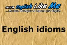 English idioms / The best strategies to learn and improve your English.Learn how to improve your English in an easier, faster and more motivating way.