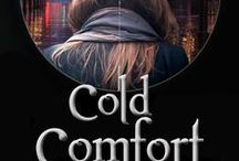 Cold Comfort-Suspense / She wanted a picket fence and Prince Charming; she got barbed wire and a reclusive detective.