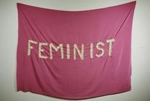 Feminist things / feminism to the core.
