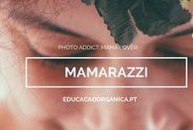Mamarazzi / O dia-a-dia da Mamã Orgânica vista por uma lente.