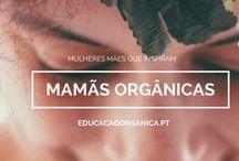 Mamãs Orgânicas / Mulheres Mães que na sua procura diária entre o balanço entre os vários papéis da sua vida, inspiram outras nas mil e uma formas de caminhar para a felicidade.