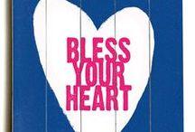 BLESS YOUR HEART / Follow your heart my dear.  / by Valerie Williams