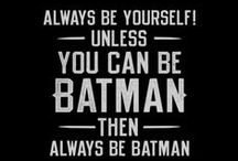DA NA NA NA BATMAN!!!! / by Nicole Gallup
