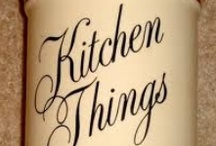Things for Your Kitchen / by Susan Ferguson