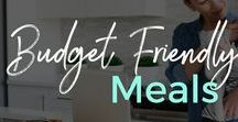 Budget Friendly Meals / Meal Ideas   Quick Healthy Meals   Meals on a budget   Budget Meal Plans