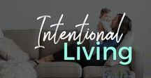 Intentional Living / Living on purpose   Intentional Living   Purpose Driven Life   Goals   Goal Setting  