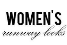 Women's Runway Looks / Looks we love from Women's runways