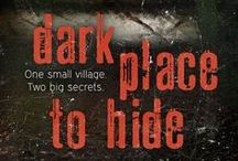 Dark Place to Hide / Psychological Mystery Dark Place to Hide - novel #3, by AJ Waines.