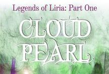 Legends of Liria: Book One - Cloud Pearl / Legends of Liria will be a six-part fantasy adventure series. Cloud Pearl will be out on Amazon soon