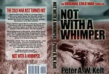 Not With A Whimper - an original Cold War thriller / Not With A Whimper is a thriller by my late father, Peter A. W. Kelt. I inherited the manuscript a few months back and decided to try and get it published. It's released on 13 May through Crooked Cat Publishing. The images here are based on research I did as part of the editing process. Quite a voyage.