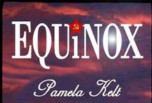 Equinox - new short story by Pamela Kelt / A supernatural tale with a Cold War twist - the concluding part to a quartet.  Now out on Amazon. http://www.amazon.co.uk/gp/product/B015OVNYUC?*Version*=1&*entries*=0