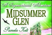 Midsummer Glen - short story by Pamela Kelt / Part three of a supernatural quartet, inspired by the mystic stone circles and standing stones in Kilmartin Glen, among other ancient sites.  Free on Smashwords - https://www.smashwords.com/books/view/550751