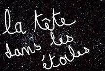 la tête dans les étoiles / Les étoiles pour moi sont une marnière de m évader