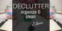 Declutter, organize and clean / Simplify your life and home and free up your time