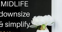 {Midlife} Downsize & Simplify