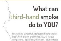 Third Hand Smoke / Third hand smoke is the toxic chemicals from cigarette smoke that stick to surfaces (couch, walls, clothes, etc.).