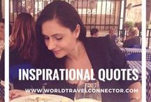 INSPIRATIONAL QUOTES I WorldTravelConnector / Inspirational Quotes by World Travel Connector
