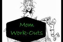 Mom work-outs / Workouts for Moms, Tips and Tricks for exercise and to lose weight / by Amber Whitehead
