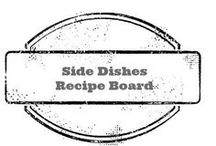What's for Dinner? Side dishes / by Amber Whitehead