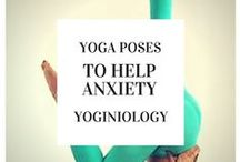 yoga for anxiety {yoginiology} / yoga can do wonders for anxiety, nervousness, and feeling overwhelmed. try these poses and other sound advice for using yoga and meditation to help calm you into a happier life