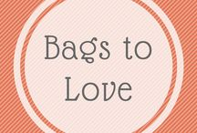 Bags to love / Everybody has a bag, some are just more special .