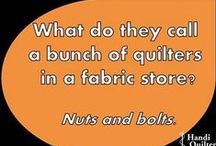 Humor - fabric and quilting related, of course!