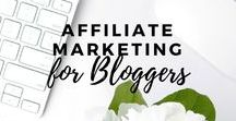 Affiliate Marketing Tips for Bloggers / Affiliate marketing tips and ways to make money for bloggers