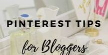 Pinterest Tips for Bloggers / Tips for new and existing bloggers on how to master Pinterest.