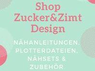 Kreativ Shop Zucker&Zimt / Hier gibt es Nähanleitungen (eBooks), Plotterdateien, Nähsets und Zubehör rund ums Nähen, DIY und Selbermachen