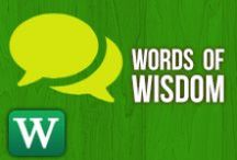 Words of Wisdom / Quotes, inspiration, and other tidbits for Wright State University students and friends / by Wright State University