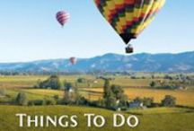 """Wine Country """"Do List"""" / Around and about the world famous Napa Valley"""