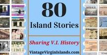 Virgin Islands ~ History in Stories / Sharing a little history of the Virgin Islands from our family's photo albums.