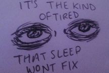 f u c k e d / tired, sad, and lonely.